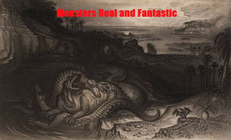 Monsters, Real and Fantastic